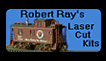 Robert Ray Lazer Cut Kits